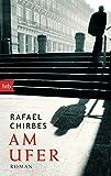 Am Ufer: Roman - Rafael Chirbes