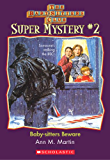 The Baby-Sitters Club Super Mystery #2: Baby-Sitters Beware (The Baby-Sitters Club Super Mysteries)