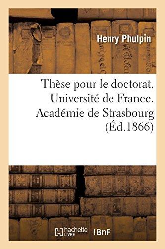 Thèse pour le doctorat. Université de France. Académie de Strasbourg