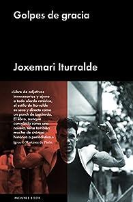 GOLPES DE GRACIA par Joxemari Iturralde