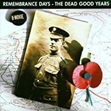 Remembrance Days - The Dead Good Years