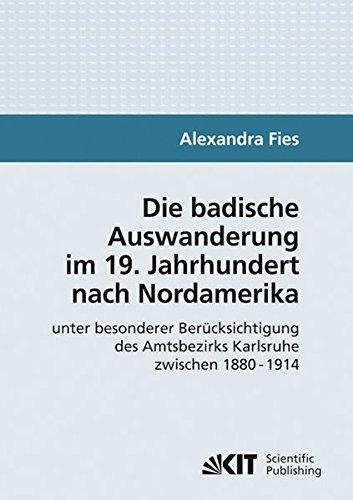 Die badische Auswanderung im 19. Jahrhundert nach Nordamerika unter besonderer Berücksichtigung des Amtsbezirks Karlsruhe zwischen 1880-1914