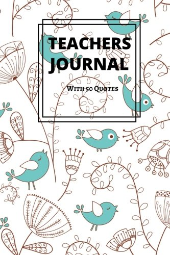 """Teachers Journal With 50 Quotes: Thank You Appreciation Gift   Journal, Exercise Book, Jotter, Notebook, Planner, Composition Book, Memory Book to Quotes & Lined Pages   Medium 6""""x9"""" Softback"""
