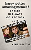 #9: memes : Harry potter amazing memes : latest ultimate collection 2018