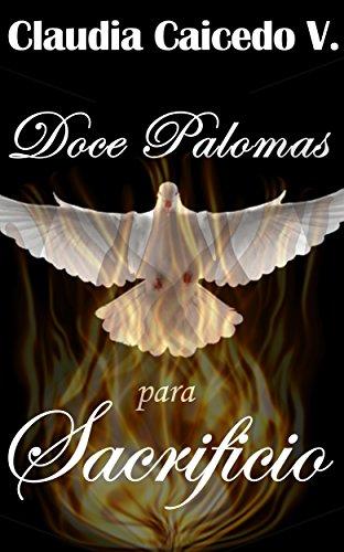 Doce Palomas Para Sacrificio por Claudia Caicedo Vilariño