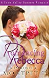 Front cover for the book Romancing Rebecca: A Snow Valley Romance by Kimberley Montpetit
