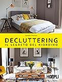 Decluttering. Il segreto del riordino