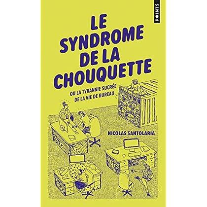 Le Syndrome de la chouquette. Ou La Tyrannie sucrée de la vie de bureau