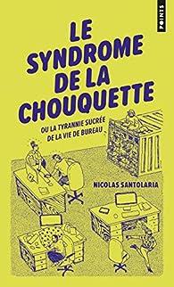 Le syndrome de la chouquette par Nicolas Santolaria