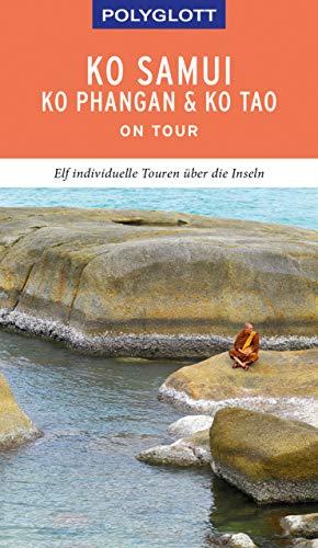 POLYGLOTT on tour Reiseführer Ko Samui, Ko Phangan & Ko Tao: Elf individuelle Touren über die Inseln