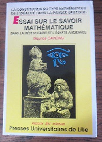 La constitution du type mathématique de l'idéalité dans la pensée grecque : Volume 1, Essai sur le savoir mathématique dans la Mésopotamie et l'Egypte anciennes