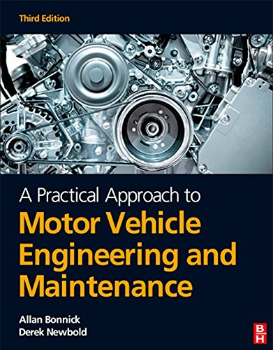 A Practical Approach to Motor Vehicle Engineering and Maintenance (English Edition) -