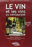 Le vin et les vins au restaurant : Elaboration - Origines - Dégustation - Conservation - Service - Accords mets et vins