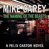 The Naming of the Beasts: A Felix Castor Novel Book 5