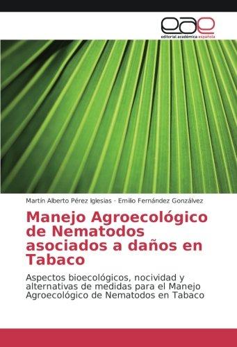 Manejo Agroecologico de Nematodos Asociados a Danos En Tabaco por Perez Iglesias Martin Alberto