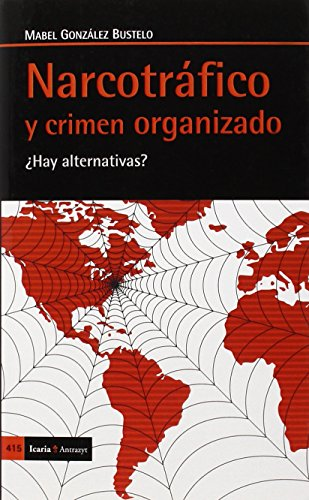 Narcotráfico Y Crimen Organizado. ¿Hay Alternativas? (Antrazyt)