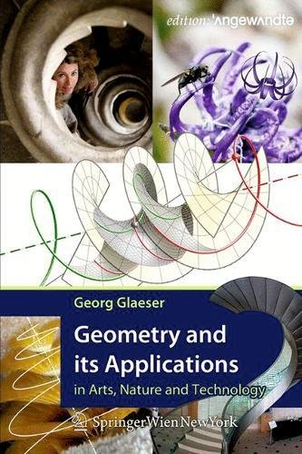 Geometry and its Applications in Arts, Nature and Technology (Edition Angewandte)
