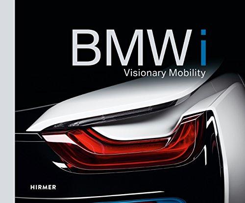 BMW i: Visionary Mobility (Elektromotoren Jahrhundert)