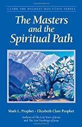 The Masters And The Spiritual Path (Climb the Highest Mountain Series) by Mark L. Prophet (2001-01-01)