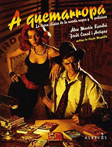 A quemarropa: La época clásica de la novela negra y policíaca ...
