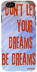 Snoogg Don'T Let Your Dreams Be DreamsCase Cover For Apple Iphone 6 iphone 6