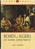Women of Algiers in Their Apartment (CARAF Books: Caribbean and African Literature Translated from French)