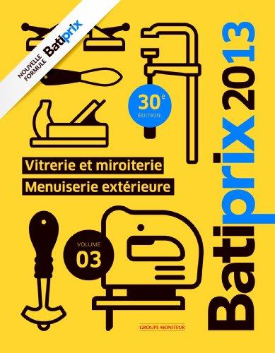 Batiprix 2013 - Volume 3: Vitrerie et miroiterie - Menuiserie extérieure