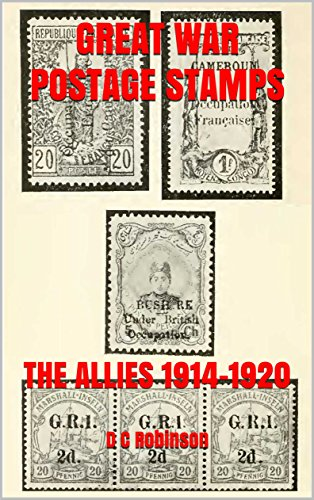 GREAT WAR POSTAGE STAMPS: THE ALLIES 1914-1920 (English usato  Spedito ovunque in Italia