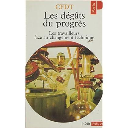 Les Dégâts du progrès: Les travailleurs face au changement technique (Points politique)