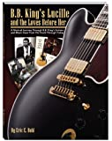 B.B. King's Lucille and the Loves Before Her
