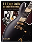 B.B. King's Lucille and the Loves Bef...