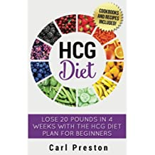 HCG Diet: HCG Diet Plan: HCG Diet Cookbook with 50 + HCG Diet Recipes and Videos - HCG Diet for Beginners: HCG Diet Plan - Follow HCG Diet Plan (HCG ... HCG Diet for Beginners, HCG Phase 3)
