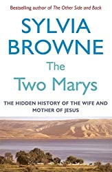 The Two Marys: The hidden history of the wife and mother of Jesus by Sylvia Browne (2008-01-03)