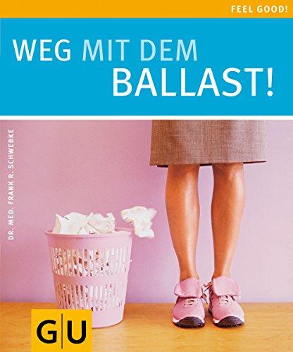 Weg mit dem Ballast! (GU Feel good!)