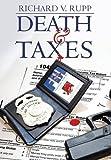Death & Taxes by Richard V. Rupp (2015-08-26)