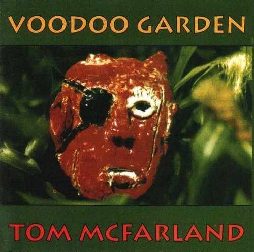 Voodoo Garden by Tom Mcfarland (2000-05-03)