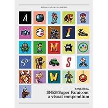 Super SNES/Super Famicom: A Visual Compendium