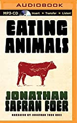 Eating Animals by Jonathan Safran Foer (2015-08-18)