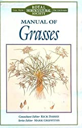 Manual of Grasses (Royal Horticultural Society) by Frederick Darke (2003-01-01)