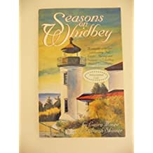 Seasons on Whidbey: A sampler of recipes celebrating fall, winter, spring and summer on Whidbey Island, Washington by Laura Moore (1995-08-02)