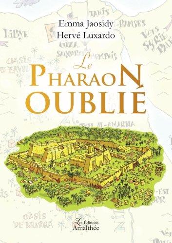 Le pharaon oublié par Luxardo, Emma, Herve Jaosidy