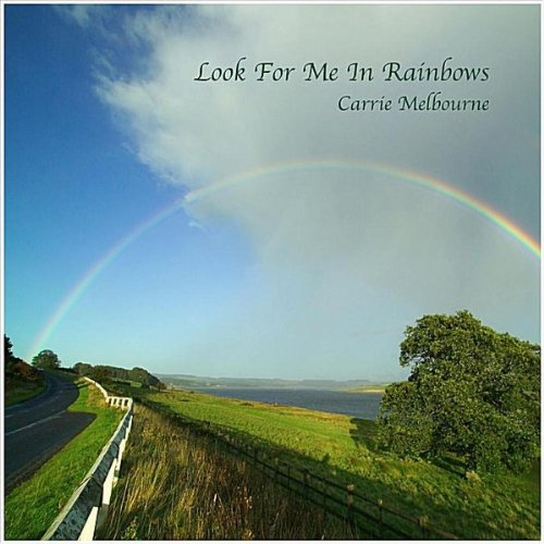 Look For Me In Rainbows By Carrie Melbourne On Amazon