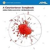 A Countertenor Songbook. Oeuvres pour contre-ténor