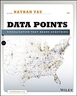 Data Points: Visualization That Means Something par [Yau, Nathan]