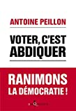 Voter, c'est abdiquer : Ranimons la démocratie !
