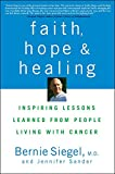 [Faith, Hope, and Healing: Inspiring Lessons Learned from People Living with Cancer] (By: Bernie Siegel) [published: April, 2009]