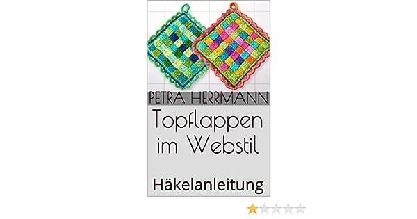 Topflappen im Webstil: Häkelanleitung eBook: Petra Herrmann: Amazon ...