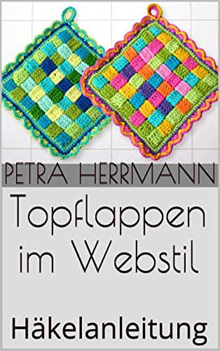 Topflappen Im Webstil Häkelanleitung Ebook Petra Herrmann Amazon