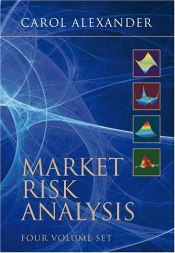 Market Risk Analysis Four Volume Boxset Edition by Alexander, Carol published by Wiley (2009)