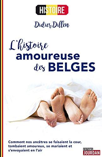 L'histoire amoureuse des Belges par Didier Dillen